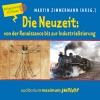 ¬Die¬ Neuzeit: von der Renaissance bis zur Industrialisierung