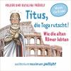 Vergrößerte Darstellung Cover: Titus, die Toga rutscht!. Externe Website (neues Fenster)