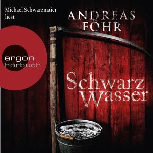Michael Schwarzmaier liest Andreas Föhr, Schwarzwasser