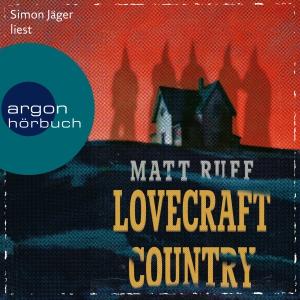 Simon Jäger liest Matt Ruff, Lovecraft country