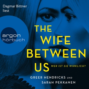 Dagmar Bittner liest Greer Hendricks und Sarah Pekkanen, The wife between us