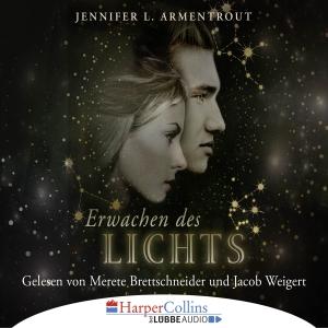 Merete Brettschneider und Jacob Weigert lesen Jennifer L. Armentrout, Erwachen des Lichts