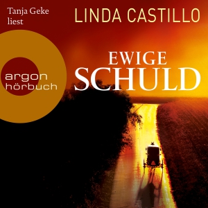 Tanja Geke liest Linda Castillo, Ewige Schuld