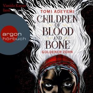 Vanida Karun liest Tomi Adeyemi, Goldener Zorn