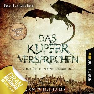 Peter Lontzek liest Jen Williams, Das Kupferversprechen