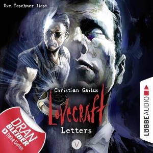 Uve Teschner liest Christian Gailus, Lovecraft letters V