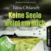 """Reinhard Kuhnert liest Nina Ohlandt, """"Keine Seele weint um mich"""""""