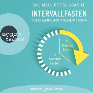 Ulrike Hübschmann liest Dr. med. Petra Bracht, Intervallfasten