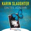 Nina Petri liest Karin Slaughter, Ein Teil von ihr
