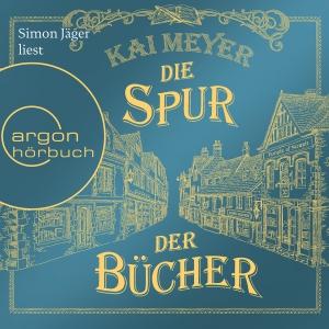 Simon Jäger liest Kai Meyer, Die Spur der Bücher