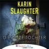 Nina Petri liest Karin Slaughter, Die gute Tochter