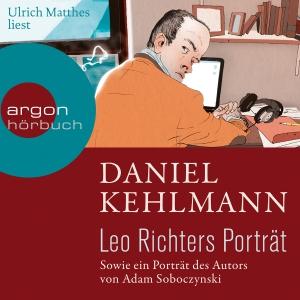 Ulrich Matthes liest Daniel Kehlmann, Leo Richters Porträt