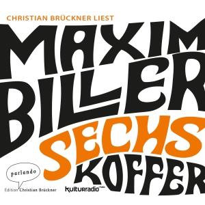 Christian Brückner liest Sechs Koffer von Maxim Biller