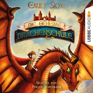Philipp Schepmann liest Emily Skye, Die geheime Drachenschule