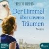 Vergrößerte Darstellung Cover: ¬Der¬ Himmel über unseren Träumen. Externe Website (neues Fenster)