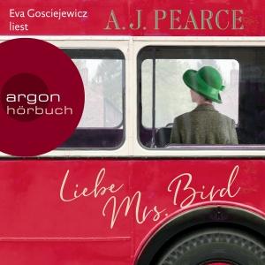Eva Gosciejewicz liest A. J. Pearce, Liebe Mrs. Bird