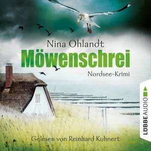 Reinhard Kuhnert liest Nina Ohlandt, Möwenschrei