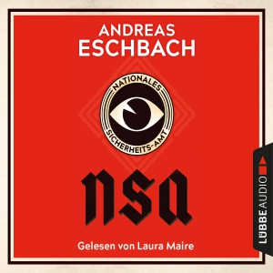 Laura Maire liest Andreas Eschbach, NSA - Nationales Sicherheits-Amt