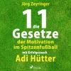 ¬Die¬ 11 Gesetze der Motivation im Spitzenfußball