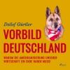 Vergrößerte Darstellung Cover: Vorbild Deutschland. Externe Website (neues Fenster)