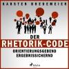 Vergrößerte Darstellung Cover: ¬Der¬ Rhetorik-Code. Externe Website (neues Fenster)