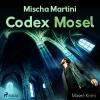 Vergrößerte Darstellung Cover: Codex Mosel. Externe Website (neues Fenster)