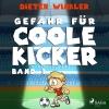 Vergrößerte Darstellung Cover: Gefahr für Coole Kicker. Externe Website (neues Fenster)