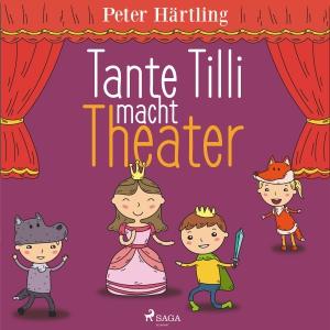 Tante Tilli macht Theater