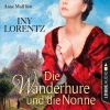 Anne Moll liest Iny Lorentz, Die Wanderhure und die Nonne
