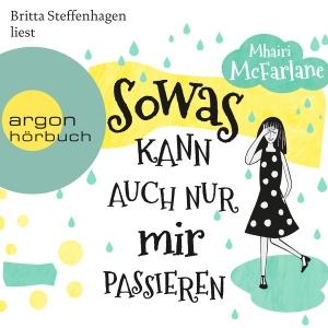 Britta Steffenhagen liest Mhairi McFarlane, Sowas kann auch nur mir passieren