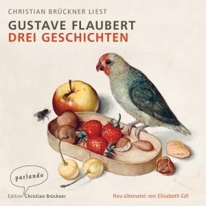 Christian Brückner liest Gustave Flaubert, Drei Geschichten