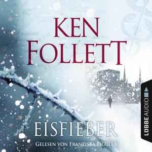 """Franziska Pigulla liest """"Ken Follett, Eisfieber"""""""