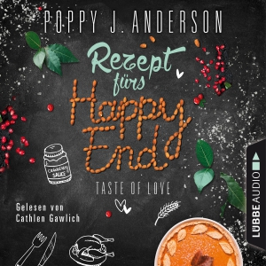 Cathlen Gawlich liest Poppy J. Anderson, Rezept fürs Happy End