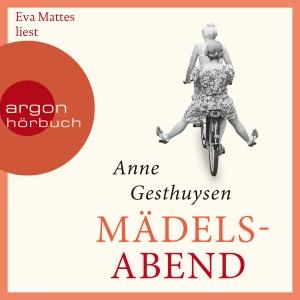 Eva Mattes liest Anne Gesthuysen, Mädelsabend