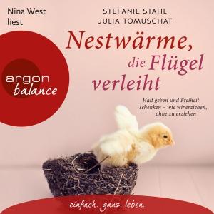 Nina West liest Stefanie Stahl, Julia Tomuschat Nestwärme, die Flügel verleiht