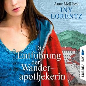 Anne Mohl liest Iny Lorenz, Die Entführung der Wanderapothekerin