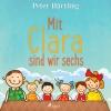 Vergrößerte Darstellung Cover: Mit Clara sind wir sechs. Externe Website (neues Fenster)
