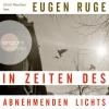 Ulrich Noethen liest Eugen Ruge, In Zeiten des abnehmenden Lichts