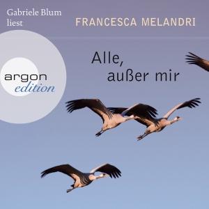 Gabriele Blum liest Francesca Melandri, Alle, außer mir