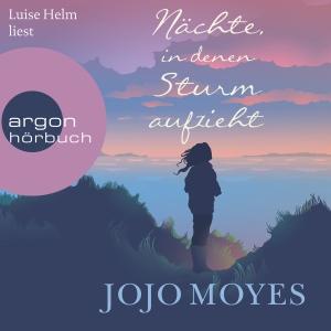 Luise Helm liest Jojo Moyes, Nächte, in denen Sturm aufzieht