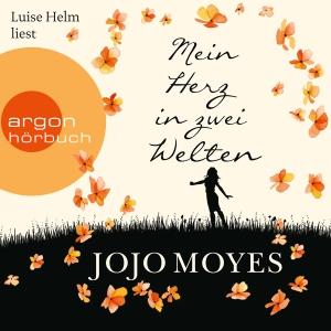 Luise Helm liest Jojo Moyes, Mein Herz in zwei Welten