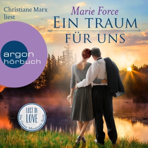 Christiane Marx liest Marie Force, Ein Traum für uns