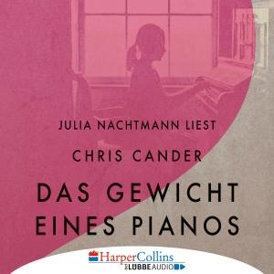 Julia Nachtmann liest Chris Cander, Das Gewicht eines Pianos