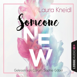 Carolin Sophie Göbel liest Laura Kneidl, Someone new