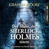 David Nathan liest Graham Moore, Der Mann, der Sherlock Holmes tötete