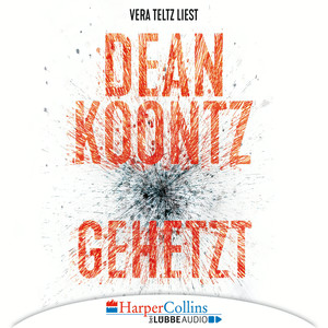 Vera Teltz liest Dean Koontz, Gehetzt