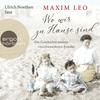 Vergrößerte Darstellung Cover: Ulrich Noethen liest Maxim Leo, Wo wir zu Hause sind. Externe Website (neues Fenster)