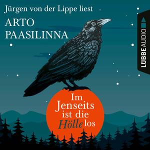 Jürgen von der Lippe liest Arto Paasilinna, Im Jenseits ist die Hölle los