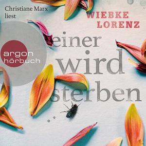 Christiane Marx liest Wiebke Lorenz, Einer wird sterben
