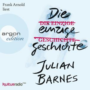 Frank Arnold liest Julian Barnes, Die einzige Geschichte